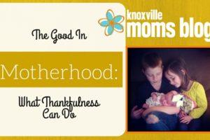 The Good in Motherhood