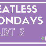 Meatless Mondays: Recipes Part 3