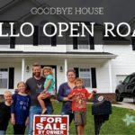 Goodbye House! Hello Open Road!