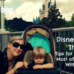 Disney Under Three: Tips for Making the Most of the Magic With Littles