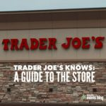 Trader Joe's Knows: A Guide to the Store
