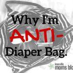 Why I'm Anti-Diaper Bag