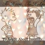 To Have, To Hold, To Argue About Insanity