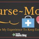 Nurse~Mom: How I Use My Experience To Keep Em' Healthy