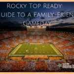 Rocky Top Ready: A Guide to a Family Friendly UT Vols Gameday