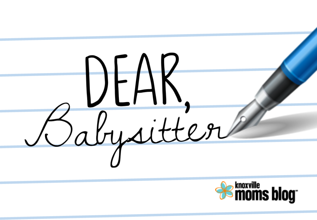Dear Babysitter | Knoxville Mom's Blog