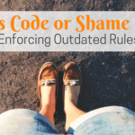 Dress Code or Shame Code: Enforcing Outdated Rules