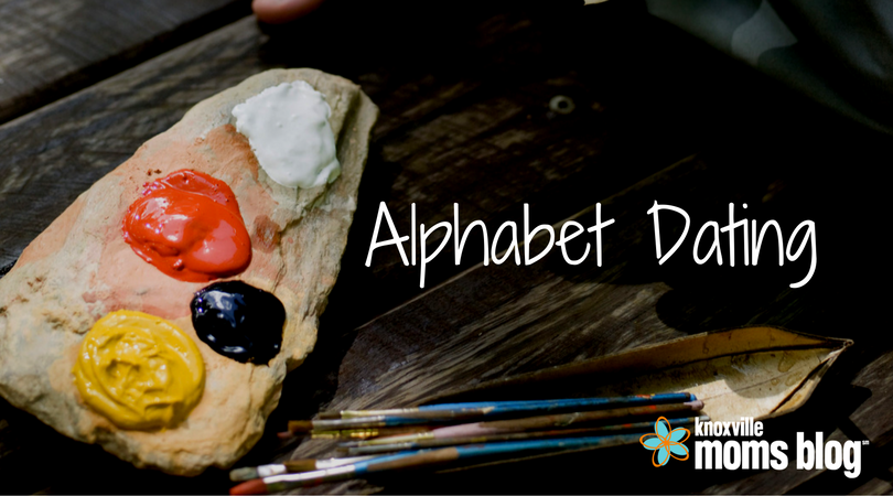 Alphabet Dating | Knoxville Mom's Blog