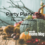 Party Planning: Horror to Holiday Themes
