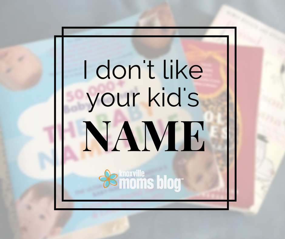 I Don\'t Like Your Kid\'s Name