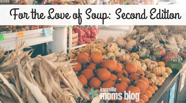 For the Love of Soup: Second Edition