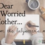 Dear Worried Mother… From the Babysitter's Mom