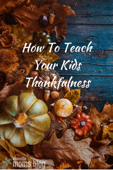 how-to-teach-your-kids-thankfulness
