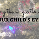 Living the Magic Through Your Child's Eyes