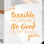 A Terrible, Horrible, No Good, Very Bad Year