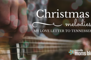 Christmas Melodies: My Love Letter to Tennessee