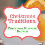 Christmas Traditions: Christmas Morning Brunch