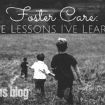 Foster Care: 5 Lessons I've Learned