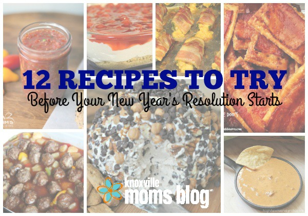 12 Recipes to Try Before Your New Year's Resolution Starts // knoxville.citymomsblog.com/