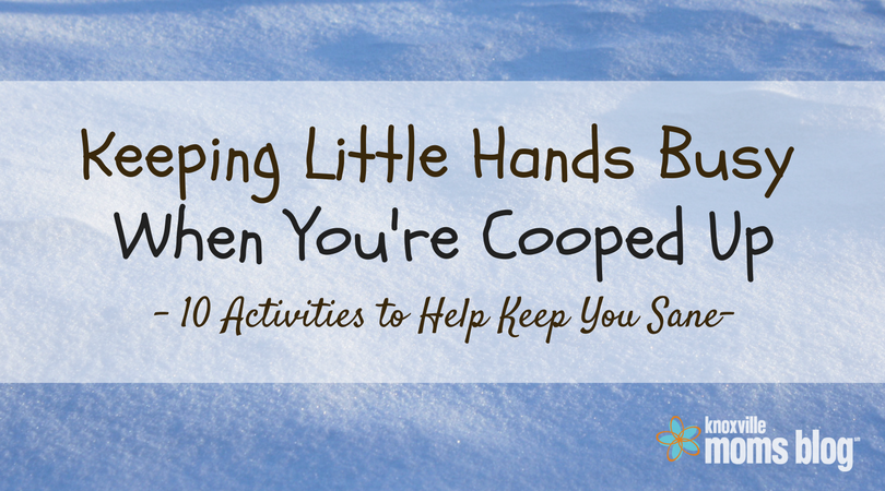 Keeping Little Hands Bus When You're Cooped Up