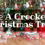 Be a Crooked Christmas Tree