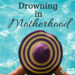 Drowning in Motherhood