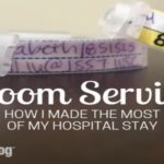 Room Service: How I Made the Most of My Hospital Stay