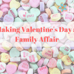 Making Valentine's Day a Family Affair