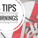 4 Tips on Surviving Mornings for Working Moms