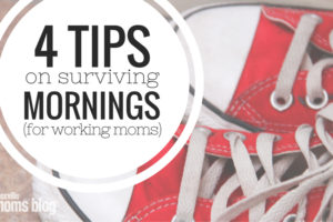 4 Tips on Surviving Mornings