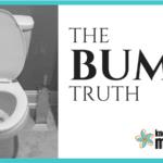 The Bum Truth
