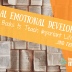 Social Emotional Development: Using Books to Teach Important Life Skills {Free Printable}