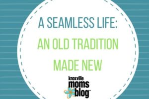 A Seamless Life: An Old Tradition Made New