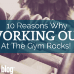 10 Reasons Why Working Out at the Gym ROCKS