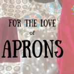 For the Love of Aprons