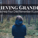 Grieving Grandpa: Ways to Help Your Child Remember a Loved One
