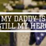 My Daddy's Still My Hero