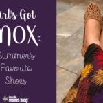Girl's Got Mox: Summer's Favorite Shoes
