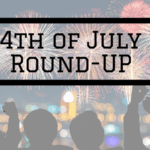 4th of July Activities Round-Up