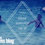Dear Summer of '17