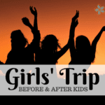 Girls' Trip: Before and After Kids