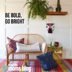 Be BOLD, Go Bright!