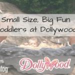 Small Size, Big Fun: Toddlers at Dollywood