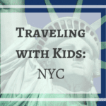 Traveling With Kids: NYC