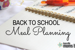 Back to School Meal Planning | Knoxville Moms Blog