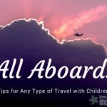 All Aboard: Tips for Any Type of Travel with Children