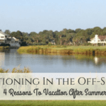Vacationing in the Off-Season: 4 Reasons to Vacation After Summer