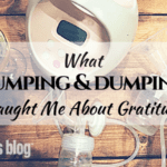 What Pumping and Dumping Taught Me About Gratitude