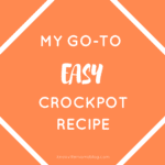 My Go-To EASY Crockpot Recipe
