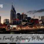 Take a Family Getaway to Nashville